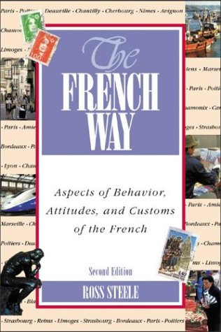 French Way The Keys to the Behavior, Attitudes, and Customs of the French 2nd 2006 (Revised) edition cover