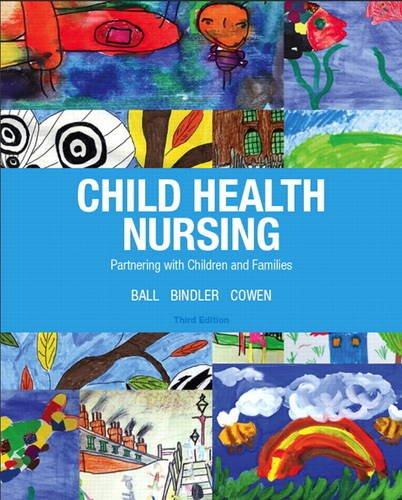 Child Health Nursing Partnering with Children and Families 3rd 2014 edition cover