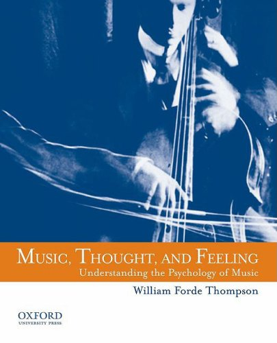 Music, Thought, and Feeling Understanding the Psychology of Music  2008 9780195377071 Front Cover