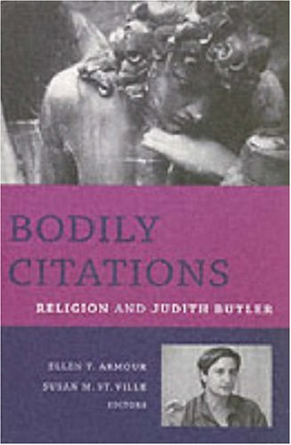 Bodily Citations Religion and Judith Butler  2006 9780231134071 Front Cover