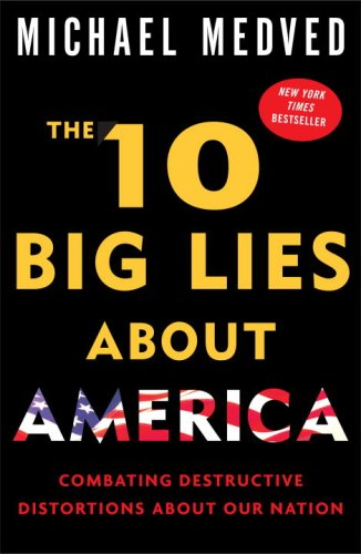 10 Big Lies about America Combating Destructive Distortions about Our Nation N/A 9780307394071 Front Cover