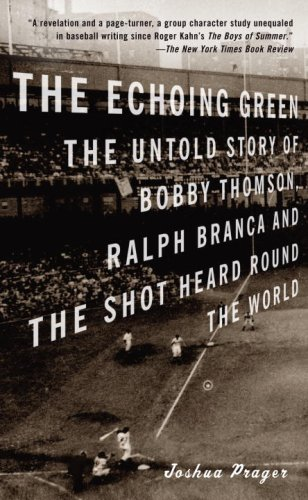 Echoing Green The Untold Story of Bobby Thomson, Ralph Branca and the Shot Heard Round the World N/A edition cover