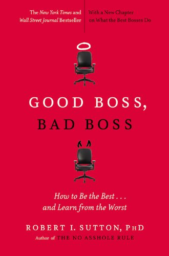 Good Boss, Bad Boss How to Be the Best... and Learn from the Worst N/A edition cover