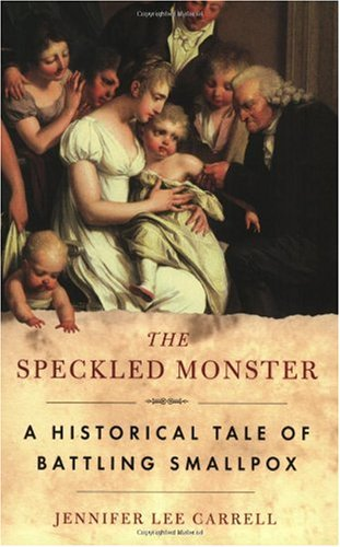 Speckled Monster A Historical Tale of Battling Smallpox N/A edition cover