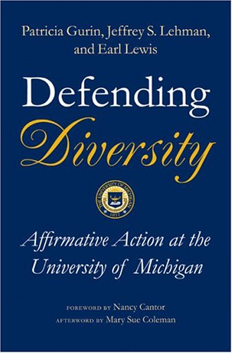 Defending Diversity Affirmative Action at the University of Michigan  2004 edition cover