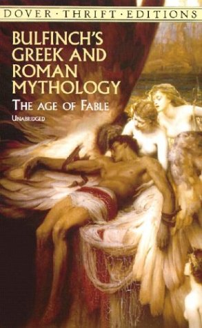 Bulfinch's Greek and Roman Mythology The Age of Fable  2000 edition cover