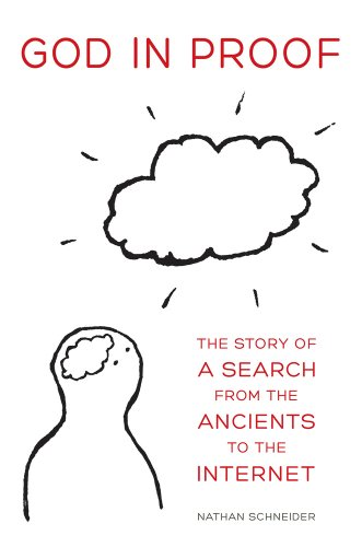 God in Proof The Story of a Search, from the Ancients to the Internet  2013 edition cover