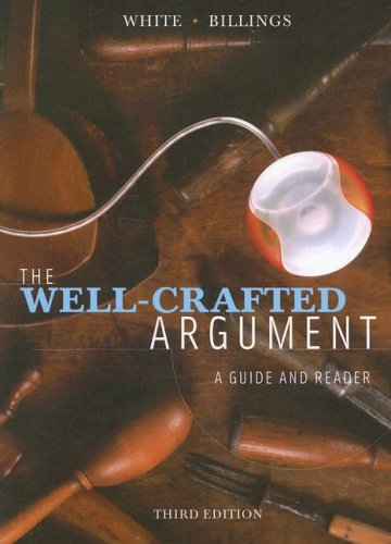 Well-Crafted Argument A Guide and Reader 3rd 2008 edition cover