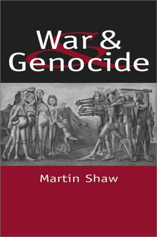 War and Genocide Organised Killing in Modern Society  2003 9780745619071 Front Cover