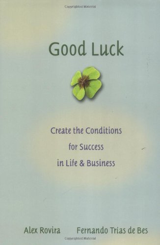 Good Luck Creating the Conditions for Success in Life and Business  2004 edition cover