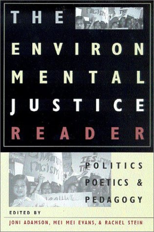 Environmental Justice Reader Politics, Poetics, and Pedagogy  2002 edition cover