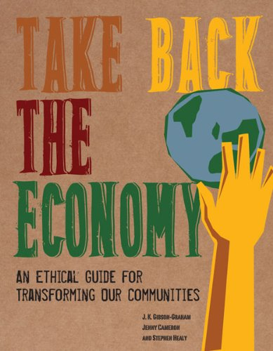 Take Back the Economy An Ethical Guide for Transforming Our Communities  2013 edition cover