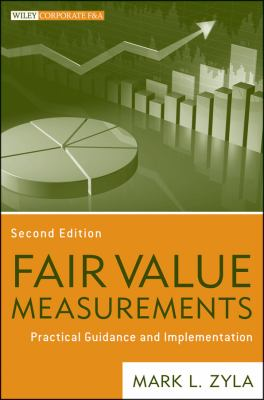 Fair Value Measurement Practical Guidance and Implementation 2nd 2013 edition cover