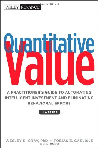 Quantitative Value A Practitioner's Guide to Automating Intelligent Investment and Eliminating Behavioral Errors  2012 edition cover