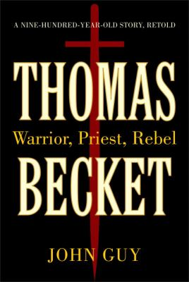 Thomas Becket Warrior, Priest, Rebel  2011 edition cover