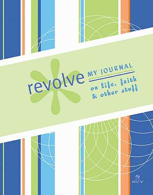 Revolve My Journal on Life, Faith and Other Stuff  2005 9781404102071 Front Cover