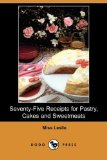 Seventy-Five Receipts for Pastry, Cakes and Sweetmeats N/A 9781406559071 Front Cover