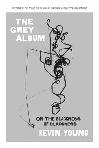 Grey Album On the Blackness of Blackness  2012 edition cover