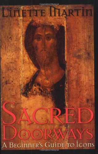 Sacred Doorways A Beginner's Guide to Icons  2002 9781557253071 Front Cover