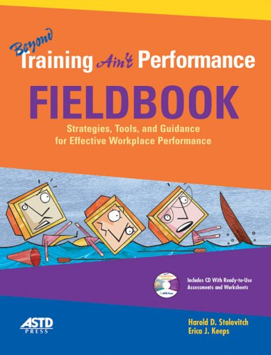 Beyond Training Ain't Performance Fieldbook Strategies, Tools, and Guidance for Effective Workplace Performance  2006 edition cover