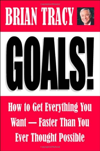 Goals! How to Get Everything You Want -- Faster Than You Ever Thought Possible  2004 edition cover