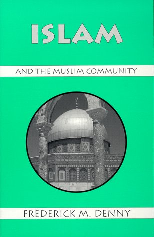 Islam and the Muslim Community  Reprint  edition cover