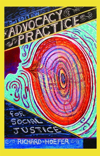 Advocacy Practice for Social Justice Incorporating Advocacy into the Generalist Model 2nd 2012 9781935871071 Front Cover