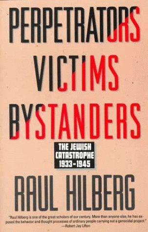 Perpetrators Victims Bystanders Jewish Catastrophe 1933-1945  1993 (Reprint) edition cover