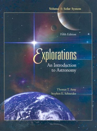 Explorations: an Introduction to Astronomy Volume 1: Solar System 5th 2008 edition cover