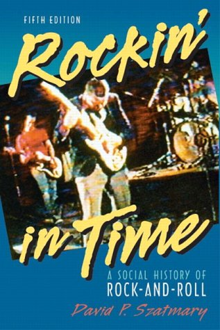 Rockin' in Time A Social History of Rock-and-Roll 5th 2004 9780131121072 Front Cover