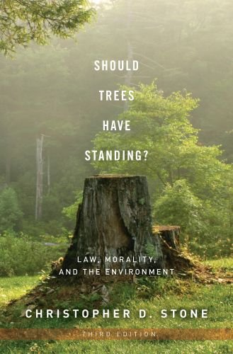Should Trees Have Standing? Law, Morality, and the Environment 3rd 2010 edition cover