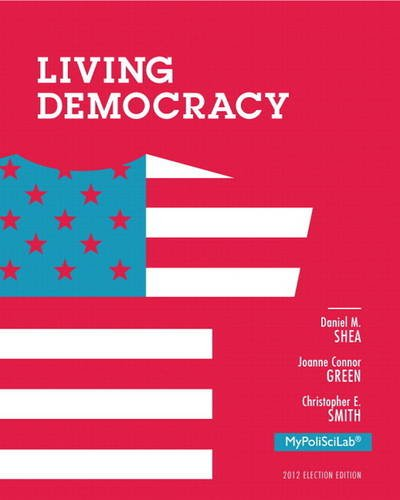 Living Democracy, 2012 Election Edition, Plus NEW MyPoliSciLab with Pearson eText - Access Card 4th 2014 edition cover