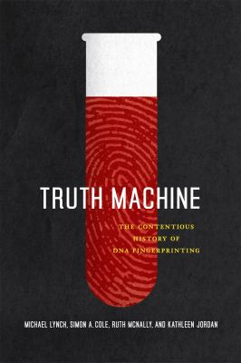 Truth Machine The Contentious History of DNA Fingerprinting  2011 edition cover