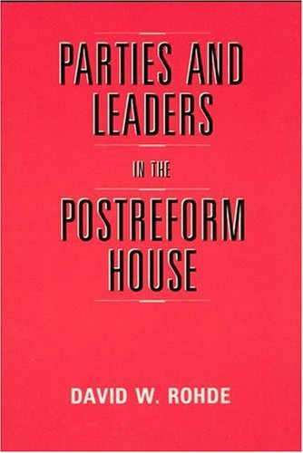 Parties and Leaders in the Postreform House  N/A edition cover