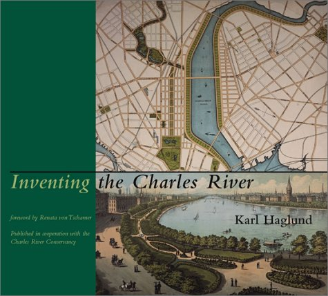 Inventing the Charles River   2002 9780262083072 Front Cover