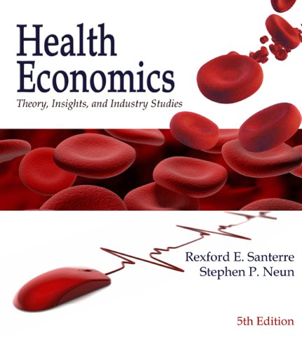 Health Economics Theory, Insights, and Industry Studies 5th 2010 edition cover