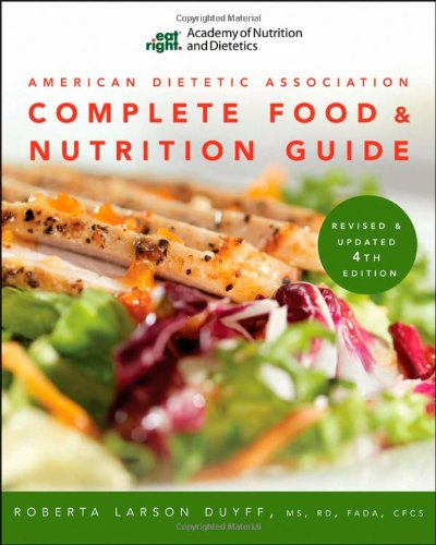 American Dietetic Association Complete Food and Nutrition Guide  4th 2012 (Revised) edition cover