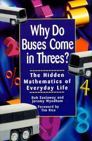 Why Do Buses Come in Threes The Hidden Mathematics of Everyday Life  1998 edition cover