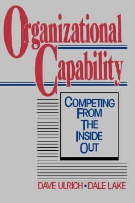 Organizational Capability Competing from the Inside Out  1990 9780471618072 Front Cover
