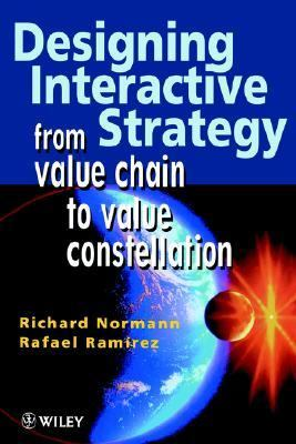 Designing Interactive Strategy From Value Chain to Value Constellation  1998 9780471986072 Front Cover