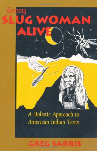 Keeping Slug Woman Alive A Holistic Approach to American Indian Texts  1993 edition cover