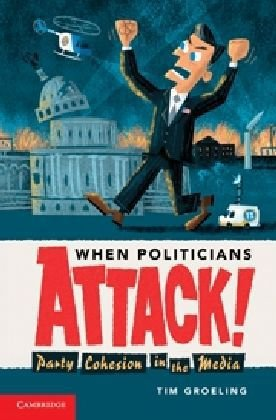 When Politicians Attack Party Cohesion in the Media  2010 edition cover