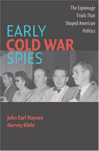 Early Cold War Spies Espionage Trials That Shaped American Politics  2006 edition cover