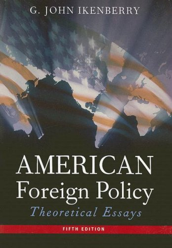 American Foreign Policy Theoretical Essays 5th 2005 9780618918072 Front Cover