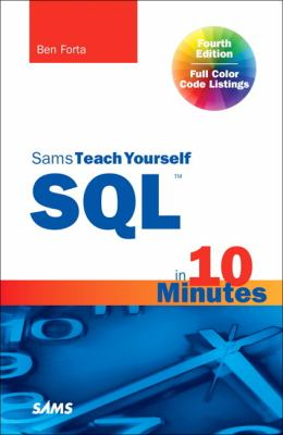 Sams Teach Yourself SQL in 10 Minutes  4th 2013 (Revised) edition cover