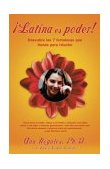 Latina Power - Using 7 Strengths You Already Have to Create the Success You Deserve   2003 9780743236072 Front Cover