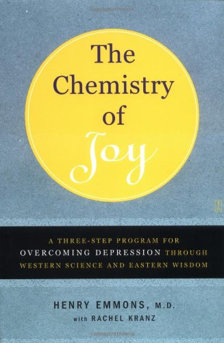 Chemistry of Joy A Three-Step Program for Overcoming Depression Through Western Science and Eastern Wisdom  2006 edition cover