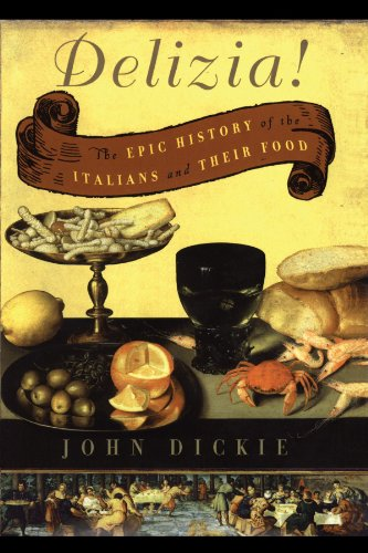 Delizia! The Epic History of the Italians and Their Food  2010 9780743278072 Front Cover