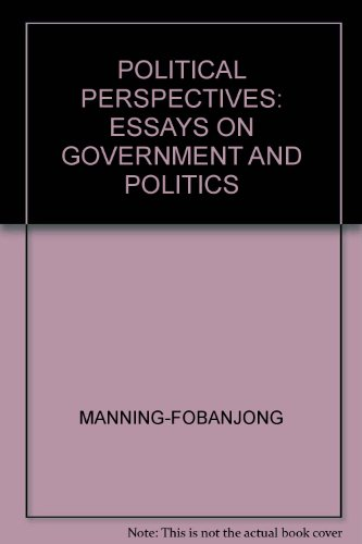 Political Perspectives : Essays on Government and Politics  2003 (Revised) 9780757505072 Front Cover