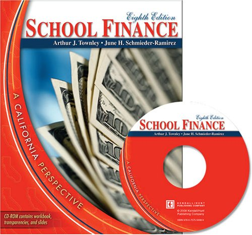 School Finance A California Perspective W/Cd 8th 2008 (Revised) 9780757550072 Front Cover